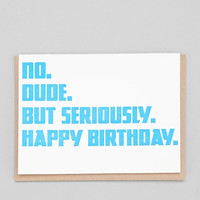 But Seriously Happy Birthday Card - Urban Outfitters