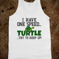 I Have One Speed... Turtle Try To Keep Up Tank Top