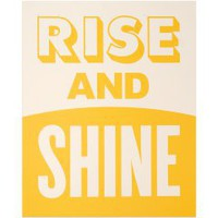 Rise and Shine | New! | Keep Calm Gallery