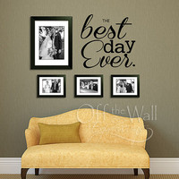 The Best Day Ever, wedding anniversary vinyl wall decal