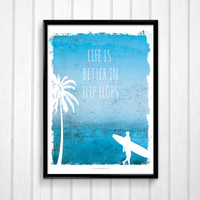 Life is Better in Flip Flops Blue Large Art Poster - Blue White - Living Bedroom Bathroom - Large Wall Art Poster Decor - Beach House