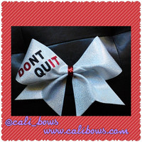 "Glitter ""Don't Quit"" cheer bow"