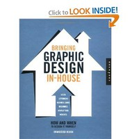 Bringing Graphic Design In-House: How and When to Design It Yourself [Hardcover]