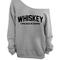 Whiskey - I apologize in advance - Gray Slouchy Oversized Sweatshirt
