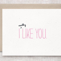 I Like You Card - Cute Valentine Anniversary Card, Ecofriendly Card - I Really Like You, A Lot
