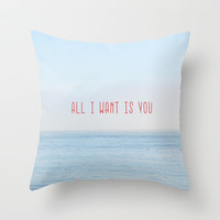 ALL I WANT IS YOU Throw Pillow by RichCaspian
