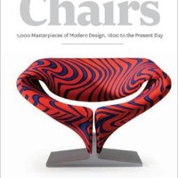 Chairs: A 1000 Masterpieces of Modern Design, 1800 to the Present Day