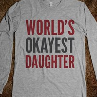 WORLD'S OKAYEST DAUGHTER LONG SLEEVE T-SHIRT (IDB901543)