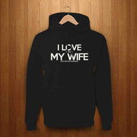 I love my wife hoodie pickcustom