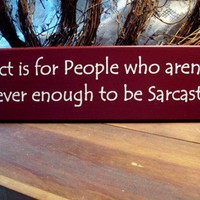 Tact is for People who arent Clever enough to be Sarcastic Funny Wood | CountryWorkshop - Housewares on ArtFire