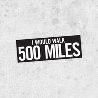 "The Proclaimers Sticker - ""I Would Walk 500 Miles"" bumper sticker sunshine on leith, im gonna be (500 miles)"