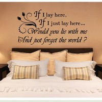 If I Lay Here If I Just Lay Here Would You Lie with Me and Just Forget the World Wall Decal Quote Sticker Living Room Decor Wide 76cm High 38cm Black Color
