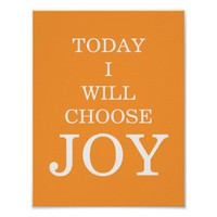 Today I Will Choose JOY Poster
