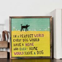 IN A PERFECT WORLD SMALL WALL ART