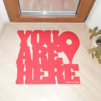 "Door mat ""You are here"""