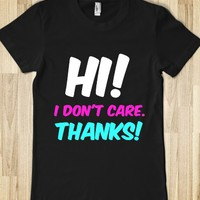 HI! I DON'T CARE. THANKS!