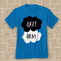 okay The Fault in our Stars t shirt