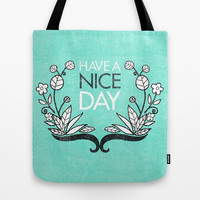 Have A Nice Day. Tote Bag by Nick Nelson