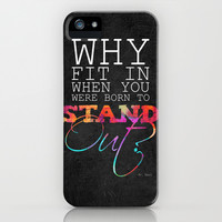 Why fit in when you were born to stand out? iPhone & iPod Case by Elisabeth Fredriksson