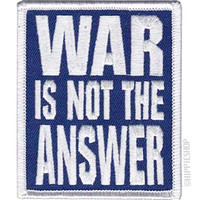 Peace War Is Not The Answer Patch on Sale for $3.99 at HippieShop.com