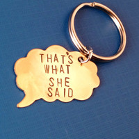 That's What She Said- Thought Bubble Keychain