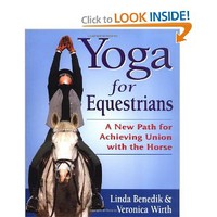 Yoga for Equestrians: A New Path for Achieving Union with the Horse [Paperback]
