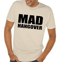 Unisex Mad Hangover Shirt