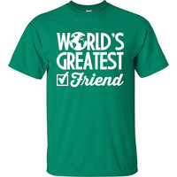 Worlds Greatest Friend Best Friend Friendship Shirt T-Shirt Tee Shirt T Shirt Mens Ladies Womens Funny Modern Tee B-220