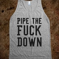 Pipe The Fuck Down