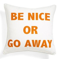 Levtex 'Be Nice or Go Away' Cotton Pillow | Nordstrom