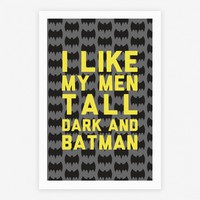 I Like My Men Tall Dark And Batman
