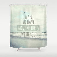 I want to have adventures with you Shower Curtain by Sylvia Cook Photography