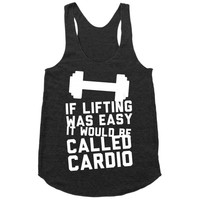 If Lifting Was Easy It'd Be Called Cardio