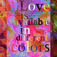 Love Is Available In Different Colors, Quote Art Print, Love Quote Print, Wall Decor, Word Art Work, Modern Art Decor, Poster Quote Artwork