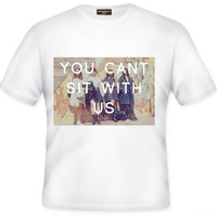 CAN'T SIT WITH US TEE - PREORDER
