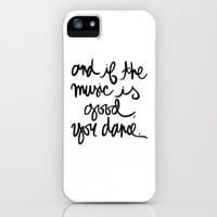 and if the music is good iPhone & iPod Case by writtenforyou