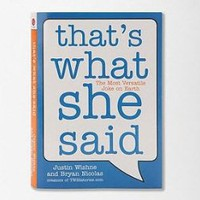 That's What She Said By Justin Wishne & Bryan Nicolas