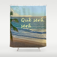 QUE SERA, SERA Shower Curtain by Catspaws