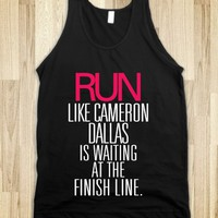 RUN LIKE CAMERON DALLAS IS WAITING AT THE FINISH LINE