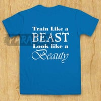 Train Like A Beast Look Like A Beauty t shirt paramex