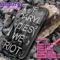 If Daryl Dies We Riot _ iphone case iphone 4/4s,5/5s,5c, Samsung S3,S4 Case Accesories Design By : sashagreystore