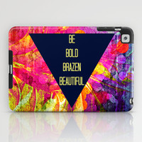 BE BOLD BRAZEN BEAUTIFUL Abstract Typography Hipster Geometric Triangle Colorful Rainbow Fine Art iPad Case by EbiEmporium
