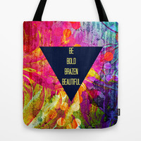 BE BOLD BRAZEN BEAUTIFUL Abstract Typography Hipster Geometric Triangle Colorful Rainbow Fine Art Tote Bag by EbiEmporium