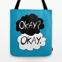 Okay? Okay. Tote Bag by Tangerine-Tane
