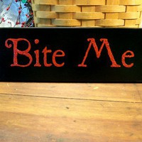 Bite Me Funny Vampire Wood Sign | CountryWorkshop - Folk Art & Primitives on ArtFire