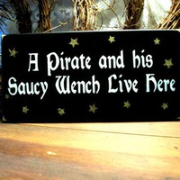 A Pirate and his Saucy Wench Live Here Wood Sign Beach Plaque | CountryWorkshop - Folk Art & Primitives on ArtFire