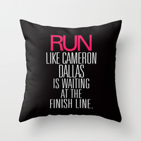 Run like Cameron Dallas is waiting at the Finish line Throw Pillow by RexLambo