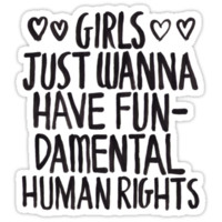 Girls Just Wanna Have Fun(damental Human Rights) Unisex T-Shirt