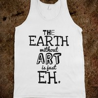 THE EARTH WITHOUT ART IS JUST EH. TANK TOP (IDC910856)