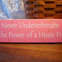 Hissie Fit Funny wood Sign | CountryWorkshop - Folk Art &amp; Primitives on ArtFire